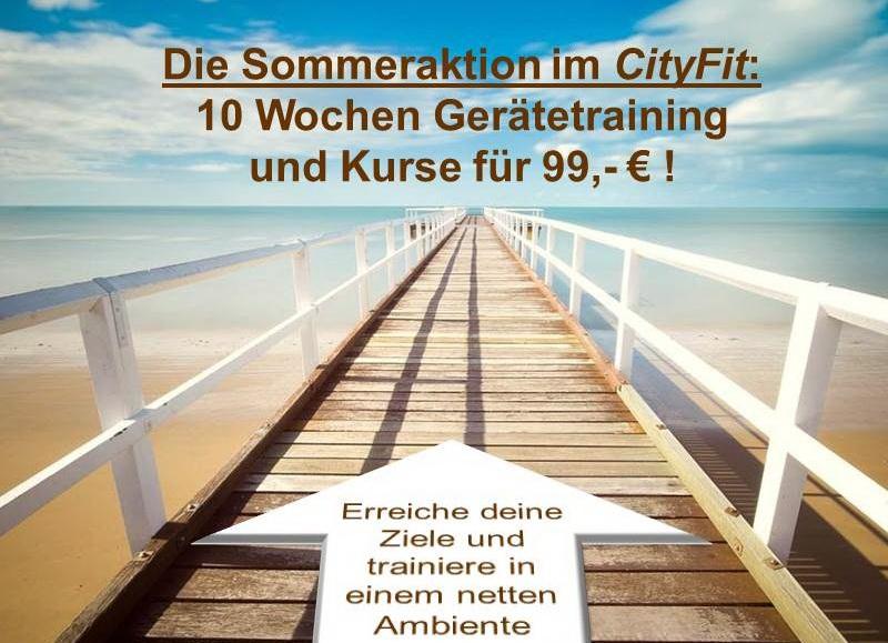 CityFit-Sommeraktion Der günstige Einstieg in unser Fitness-Angebot